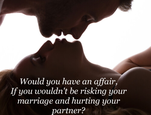 Would you have an affair, If you wouldn't be risking your marriage and hurting your partner?